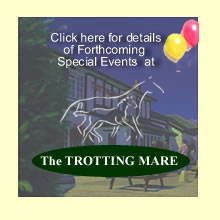 Click here for details of Forthcoming Special Events at the Trotting Mare